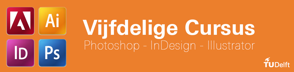 Vijfdelige cursus Photoshop-InDesign-Illustrator start 8 februari 2016