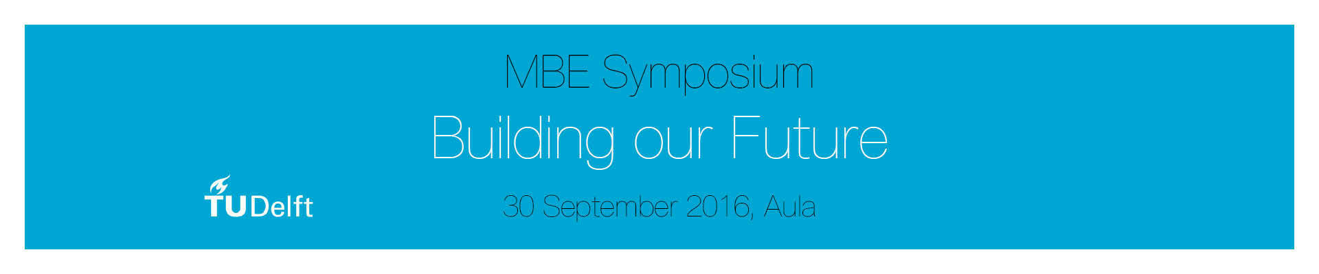 MBE Symposium 'Building our Future' 30 september 2016