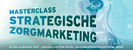 Masterclass Strategische Zorgmarketing