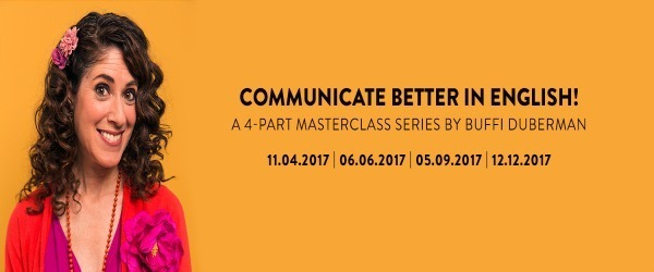 Communicate better in English! A 4 part workshop by Buffi Duberman