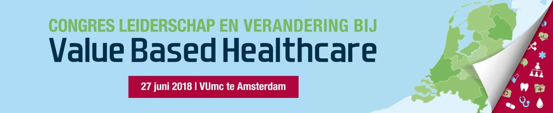 Congres Leiderschap en Verandering bij Value Based Healthcare | 27 juni 2018