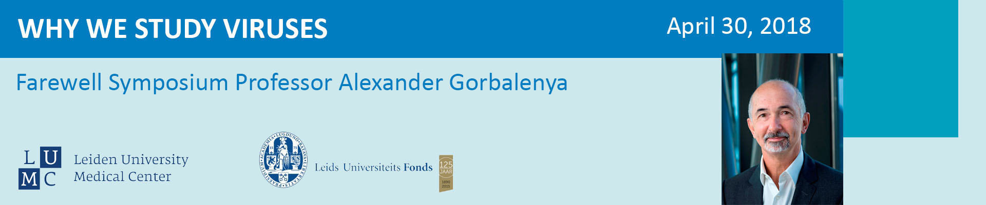 Farewell Symposium and dinner Alexander Gorbalenya - April 30, 2018 (Kopie)