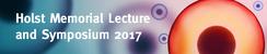 Holst Memorial Lecture 2017 & Symposium