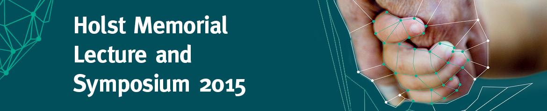 Holst Memorial Lecture 2015 & Symposium