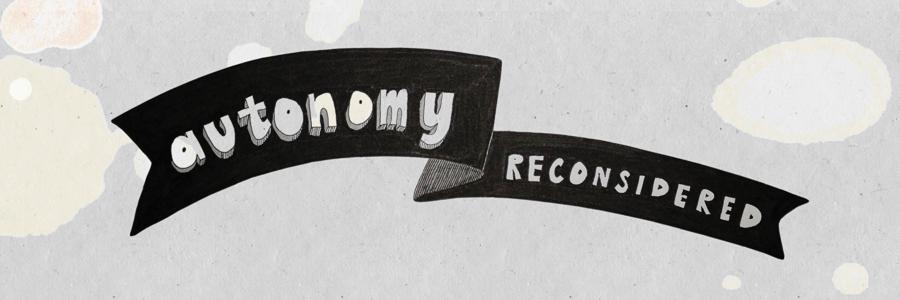 Autonomy Reconsidered